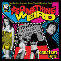SOMETHING WEIRD GREATEST HITS  (exploitation cinema soundtrack  60s and 70s)DBL COMP CD
