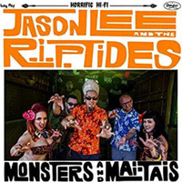 JASON LEE AND THE R.I.P. TIDES  -Monsters and Mai Tais (powerhouse instros and go go girls)   LP
