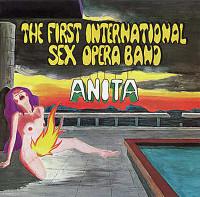 FIRST INTERNATIONAL SEX OPERA BAND  - Anita  (ultra rare  1969 Dutch Psych gem) LP