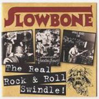 SLOWBONE   -THE REAL ROCK & ROLL SWINDLE (early 70s rare prog/blues/pop/psych) CD