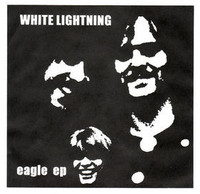 WHITE LIGHTNING  -Eagle  EP(named after a brand of LSD, 1968 psych) 45 RPM