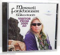 MERRELL FANKHAUSER and the HAIKU BAND   -Visitor From 2000 AD (west coast surf-psych legend) CD