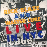 RICK BLAZE WALTER LURE  - LIVE IN NYC- (Johnny Thunders 'tribute', recorded live at CBGB 1994 )   CD
