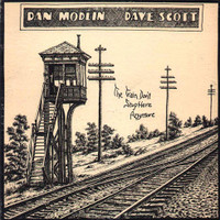 DAN MODLIN /DAVE SCOTT -THE TRAIN DON'T STOP HERE ANY MORE (1976 laid back country psych ACID ARCHIVES FAVE) CD