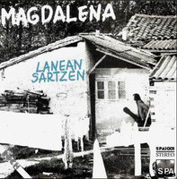 MAGDALENA   -Lanean Sartzen (1981 BAsque, brilliant blend of prog and folk rock.)  CD