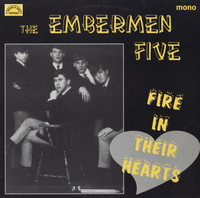 EMBERMEN FIVE  - Fire In Their Hearts  (60s U.S. garage nugget)  LP