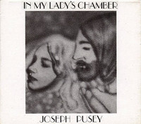 PUSEY, JOSEPH  -IN MY LADY'S CHAMBER (High level  Calif. psyche-folk from 1977)CD
