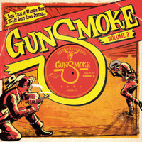"GUNSMOKE VOL 3 -DARK TALES OF WESTERN NOIR FROM A GHOST TOWN JUKEBOX  -10""' COMP LP"