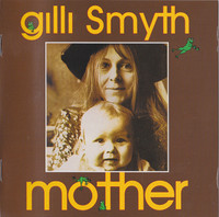 SMYTH,GILLI    -Mother (1972 psych weirdness)   CD