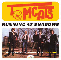 TOMCATS  -Running at Shadows: The Spanish Recordings 1965-66  ( Spanish answer to the Rolling Stones)CD