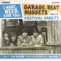I Want, Need, Love You! -60s Garage-Beat Nuggets From The Festival Vaults -COMPCD