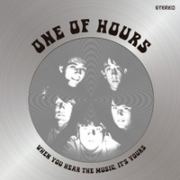 ONE OF HOURS  -When You Hear The Music, It's Yours (late 60s US Pepperish U.S garage psych) LP