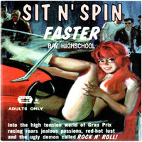 SIT N SPIN   - Faster/ High School  ( All girl w cover of MC5 song)   45 RPM