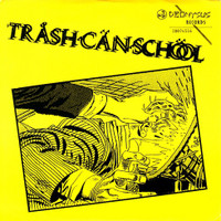 TRASH CAN SCHOOL  - One Eyed Car (L.A. noise-punk outfit)  45 RPM