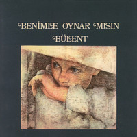 BULENT ORTAGIL-B-enimle Oynar Misin (1974 Turkish folk)  CD