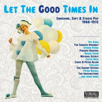 LET THE GOOD TIMES IN  -VA(SUNSHINE & FLOWER POP 1966-1972)  COMP CD