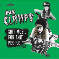 DAS CLAMPS  -SHIT MUSIC FOR SHIT PEOPLE(The sexiest Cramps influenced duo ever) LP