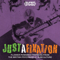 JUSTAFIXATION (3CD) Flower Powered Trippers From The British Psychedelic Subculture- TRIPLE  COMP CD