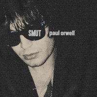 ORWELL, PAUL  -SMUT (UK's premier freakbeat/ rawk'n roll revivalist!)   LP