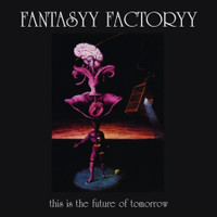 FANTASYY FACTORYY  -This Is The Future Of Tomorrow (70s prog/psych style)BENT CORNER BARGAIN!  LP