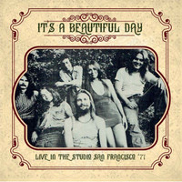 IT'S A BEAUTIFUL DAY   -LIVE IN THE STUDIO SAN FRANCISCO '71-  CD