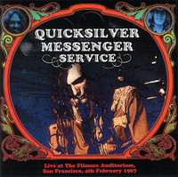 QUICKSILVER MESSENGER SERVICE   -Live at the Filmore  4th of Feb  1967- DBL CD