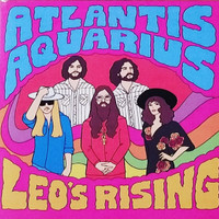 ATLANTIS AQUARIUS  - Leo's Rising (Psych, rock, blues, texas, soul from Dallas, TX)  LP