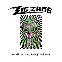 ZIG ZAGS   10-12-18 rarities, b-sides, and more(Los Angeles based Punk Metal ) DBL LP