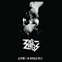 ZIG ZAGS    -Live On KXLU 88.9 (Los Angeles based Punk Metal) DBL LP