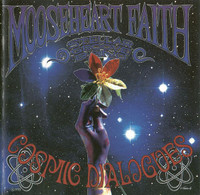 MOOSEHEART FAITH  - COSMIC DIALOGUES (USA PSYCH ACID HEADS)-  CD