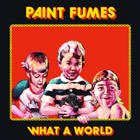 PAINT FUMES  -- What a World (Nuggets era KBD style)   CD