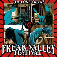 LONE CROWS   - LIVE AT THE FREAK VALLEY(heavy guitar driven west-coast style blues and hard rock )  CD