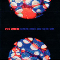 SHIVAS  -WHERE HAVE YOU GONE TO?(60s Seeds/Elevators style)  CD