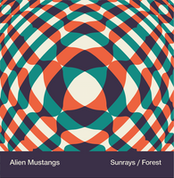 ALIEN MUSTANGS  -Sunrays b/w Forest (13th Floor Elevators, Loop, Stooges and Spacemen 3 influenced) 45 RPM