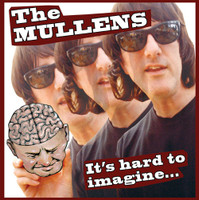 MULLENS  -IT'S HARD TO IMAGINE(Texas jangly garage-punk)CD