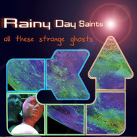 RAINY DAY SAINTS  All These Strange Ghosts (Cleveland psych, garage punk, pure pop ,prog)  CD