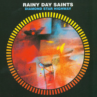 RAINY DAY SAINTS  -Diamond Star Highway(Cleveland psych, garage punk, pure pop ,prog) CD