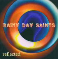 RAINY DAY SAINTS  REflected (Cleveland psych, garage punk, pure pop ,prog)  CD