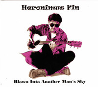 HERONIMUS FIN   -BLOWN INTO ANOTHER MAN'S SKY(1966 style UK psych guitar band) SALE! CD