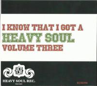 I KNOW THAT I GOT A HEAVY SOUL, VOL. 3  -VA((Eclectic mix of soul, beat, psyche, pop moderniste and funk)  COMP CD