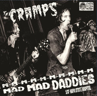 CRAMPS   M-M-M- MAD MAD DADDIES-LIVE AT NAPA STATE HOSPITAL 1978-  LP