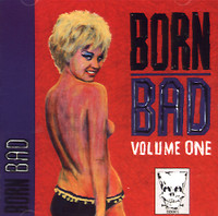 BORN BAD   VA - VOL 1 (original music that inspired bands like The Cramps)COMP CD