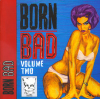 BORN BAD   VA - Vol 2(original music that inspired bands like The Cramps)  COMP CD