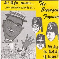 SWINGIN FEZMEN  - We Are The Poobahs Of Leisure! (Swingin Instros)   45 RPM