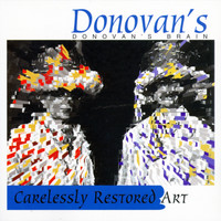 DONOVANS BRAIN   -CARELESSLY RESTORED ART (Montana Psych-pop)  CD