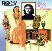 FRENCHY   - Che's Lounge( Electric guitar by ex-Dead Kennedy ) CD