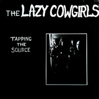 LAZY COWGIRLS   - Tapping the Source- 1987  ONE ONLY!    CD