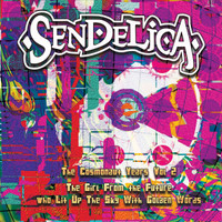 SENDELICA   -THE COSMONAUT YEARS, VOL. 2-THE GIRL FROM THE FUTURE WHO LIT UP THE SKY WITH GOLDEN WORLDS -CD