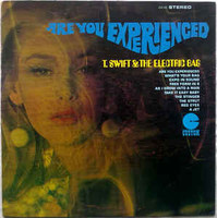 T. SWIFT &THE ELECTRIC BAG  - Are You Experienced (1968 fuzzed out Byrds/Doors style) CD