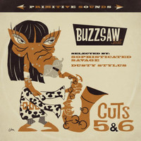BUZZSAW JOINT   -CUTS 5 & 6 (wild n' weird sounds from all the globe) COMP CD